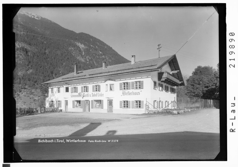 Bichlbach in Tirol / Wirtlerhaus von Risch-Lau