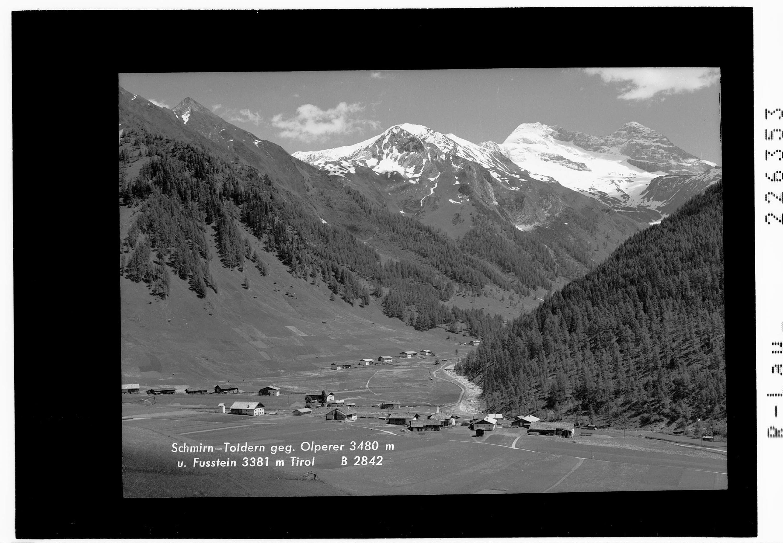 Schmirn - Toldern gegen Olperer 3480 m und Fußstein 3381 m / Tirol von Wilhelm Stempfle