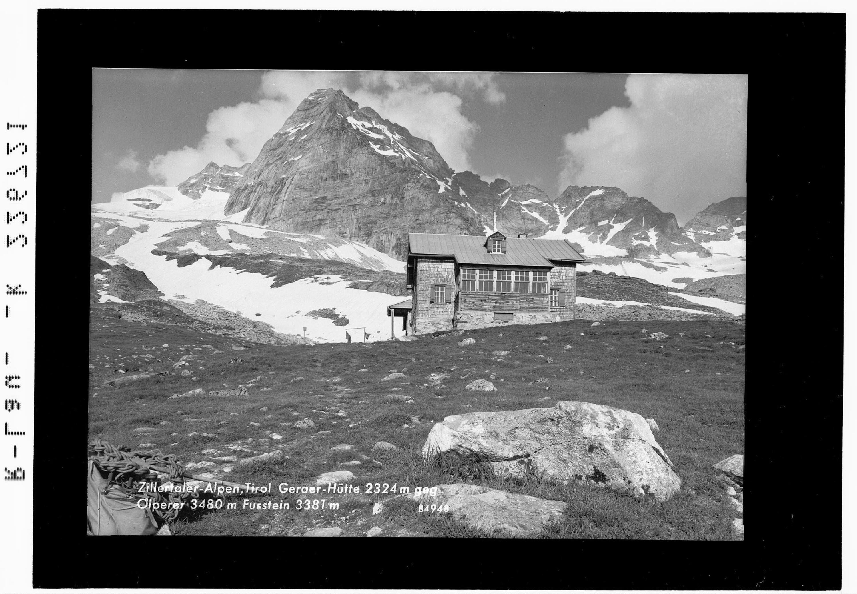 Zillertaler Alpen / Tirol / Geraer Hütte 2324 m gegen Olperer 3480 m und Fußstein 3381 m von Wilhelm Stempfle